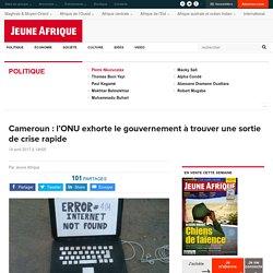 Cameroun : l'ONU exhorte le gouvernement à trouver une sortie de crise rapide