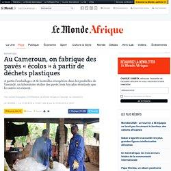 Au Cameroun, on fabrique des pavés «écolos» à partir de déchets plastiques
