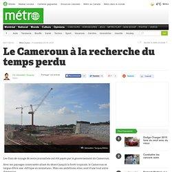 Le Cameroun à la recherche du temps perdu