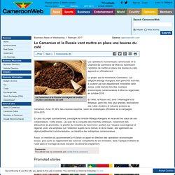 Le Cameroun et la Russie vont mettre en place une bourse du café