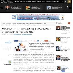 Cameroun - Télécommunications: La 3G pour tous dès janvier 2015 relance le débat