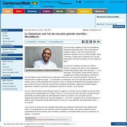 Le Cameroun, est l'un de nos plus grands marchés - WorldRemit
