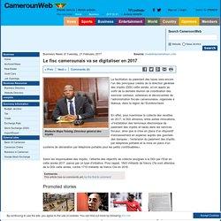 Le fisc camerounais va se digitaliser en 2017