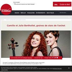 Camille et Julie Berthollet, graines de stars de l'archet