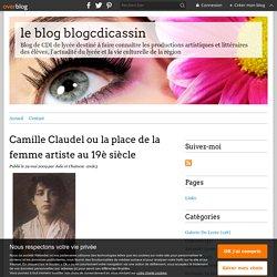 Camille Claudel ou la place de la femme artiste au 19è siècle - le blog blogcdicassin