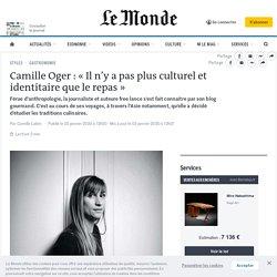 Camille Oger : «Il n'y a pas plus culturel et identitaire que le repas»