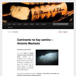 Caminante no hay camino - Antonio Machado - La Pluma y el LibroLa Pluma y el Libro
