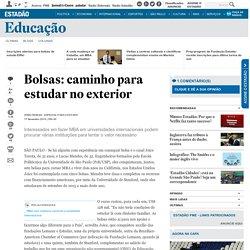 Bolsas: caminho para estudar no exterior - Educação - Estadão