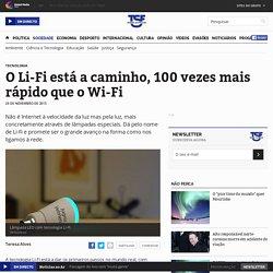 O Li-Fi está a caminho, 100 vezes mais rápido que o Wi-Fi - Ciência e tecnologia - TSF Rádio Notícias