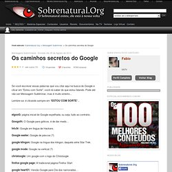 Os caminhos secretos do Google