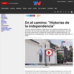 """En el camino: """"Historias de la independencia"""""""