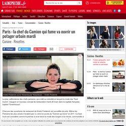 Paris : la chef du Camion qui fume va ouvrir un potager urbain mardi - 27/03/2017 - ladepeche.fr