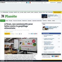 LE MONDE 16/10/13 A Tours, une camionnette pour lutter contre le gaspillage alimentaire