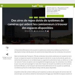 Innovation & Startup : Des aires de repos dotés de systèmes de caméras qui aident les camionneurs à trouver des espaces disponibles