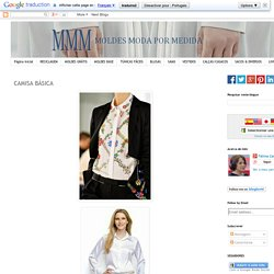 CAMISA BÁSICA ~ Moldes Moda por Medida