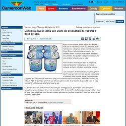 Camlait a investi dans une usine de production de yaourts à base de soja