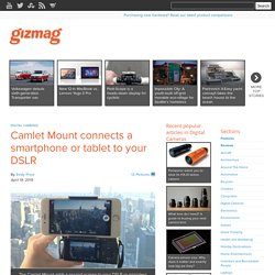 Camlet Mount connects a smartphone or tablet to your DSLR