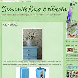 CamomilaRosa e Alecrim: Azul Celeste...