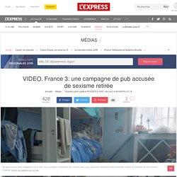 VIDEO. France 3: une campagne de pub accusée de sexisme retirée