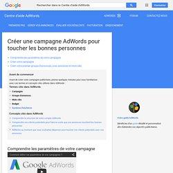Créer une campagne AdWords pour toucher les bonnes personnes - Centre d'aide AdWords