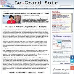 Comment BFM-TV et les médias font la campagne des Le Pen