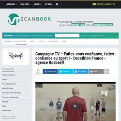 Campagne TV - Faites-vous confiance, faites confiance au sport ! - Decathlon France - agence Rosbeef!