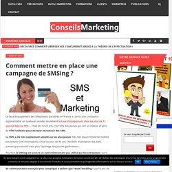 Comment mettre en place une campagne de SMSing ? - ConseilsMarketing.fr