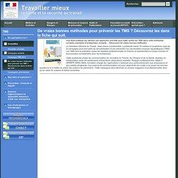 Campagne actuelle - De vraies bonnes méthodes pour prévenir les TMS ? Découvrez les dans la fiche qui suit.