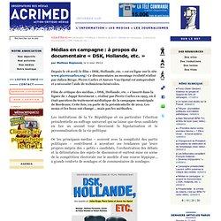 Médias en campagne : à propos du documentaire « DSK, Hollande, etc. »