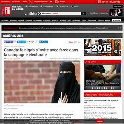 Canada: le niqab s'invite avec force dans la campagne électorale - Amériques