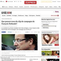 Que pensez-vous du clip de campagne de François Hollande?