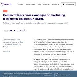 Comment lancer une campagne de marketing d'influence réussie sur TikTok I Traackr