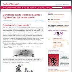 Campagne contre les jouets sexistes : l'égalité c'est dès la naissance ! » Collectif Debout!