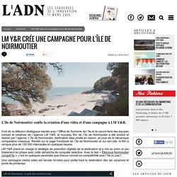 LM Y&R crée une campagne pour l'île de Noirmoutier