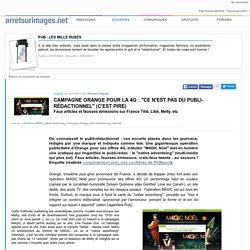 """Campagne Orange pour la 4G : """"ce n'est pas du publi-rédactionnel"""" (c'est pire)"""