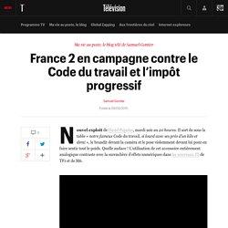 France 2 en campagne contre le Code du travail et l'impôt progressif - Ma vie...