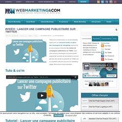 #Vidéo : Lancer une campagne publicitaire sur Twitter