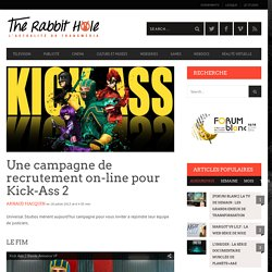 Une campagne de recrutement on-line pour Kick-Ass 2