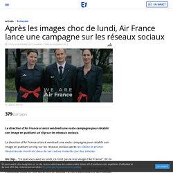 Après les images choc de lundi, Air France lance une campagne sur les réseaux sociaux