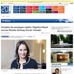 Comptes de campagne rejetés: Ségolène Royal accuse Nicolas Sarkozy d'avoir «fraudé»