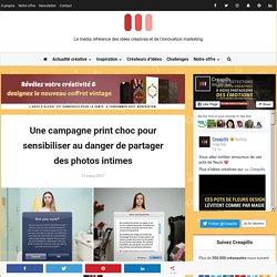 Une campagne print choc pour sensibiliser au danger de partager des photos intimes