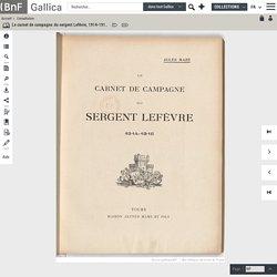 Le carnet de campagne du sergent Lefèvre, 1914-1916 / Jules Mazé