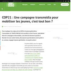 COP21 : Une campagne transmédia pour mobiliser les jeunes, c'est tout bon ?