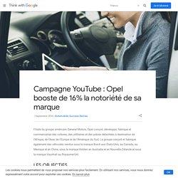 Campagne YouTube : Opel booste de 16% la notoriété de sa marque