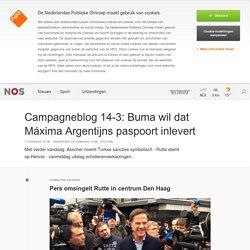 Campagneblog 14-3: Buma wil dat Máxima Argentijns paspoort inlevert