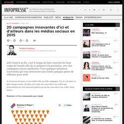 20 campagnes innovantes d'ici et d'ailleurs dans les médias sociaux en 2015
