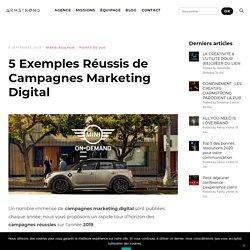5 Exemples Réussis de Campagnes Marketing Digital - Le Blog Armstrong