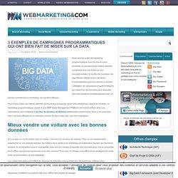3 exemples de campagnes programmatiques qui ont bien fait de miser sur la data