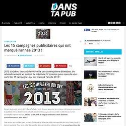 Les 15 campagnes publicitaires qui ont marqué l'année 2013 !