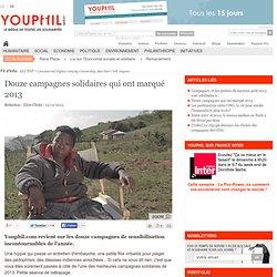 Douze campagnes solidaires qui ont marqué 2013